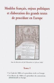 Modèles français, enjeux politiques et élaboration des grands textes de procédure en Europe