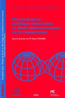 Mondialisation, politique industrielle et droit communautaire de la concurrence