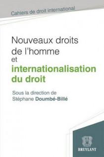 Nouveaux droits de l'homme et internationalisation du droit