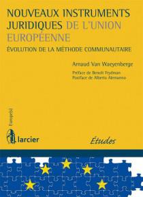 Nouveaux instruments juridiques de l'Union européenne
