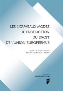 Nouveaux modes de production de droit de l'Union européenne