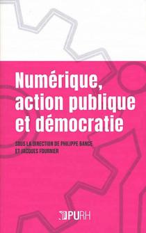 Numérique, action publique et démocratie