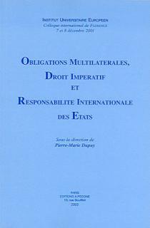 Obligations multilatérales, droit impératif et réponsabilité internationale des Etats