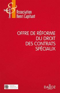 Offre de réforme du droit des contrats spéciaux