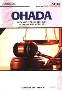OHADA, actualité trimestrielle de droit des affaires, janvier-mars 2020 N°4