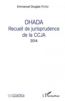 OHADA - Recueil de jurisprudence de la CCJA 2014