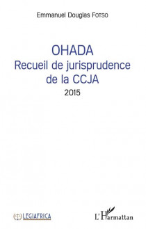 OHADA - Recueil de jurisprudence de la CCJA 2015