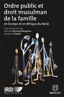 Ordre public et droit musulman de la famille. En Europe et en Afrique du Nord