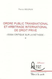 Ordre public transnational et arbitrage international de droit privé