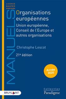 Organisations européennes : Union européenne, Conseil de l'Europe et autres organisations