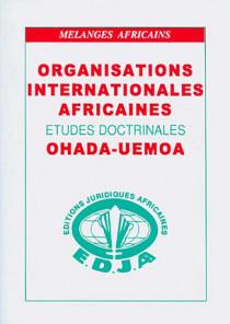 Organisations internationales africaines : études doctrinales OHADA-UEMOA