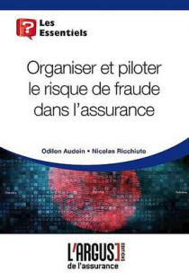 Organiser et piloter le risque de fraude dans l'assurance
