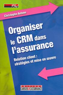 Organiser le CRM dans l'assurance