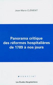 Panorama critique des réformes hospitalières de 1789 à nos jours