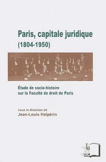 Paris, capitale juridique (1804-1950)