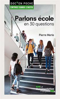Parlons école en 30 questions