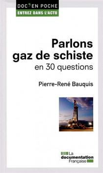 Parlons gaz de schiste en 30 questions