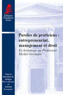 Paroles de praticiens : entrepreneuriat, management et droit