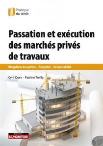 Passation et exécution des marchés privés de travaux