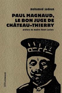 Paul Magnaud : le bon juge de Château-Thierry