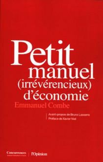 Petit manuel (irrévérentieux) d'économie