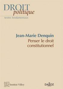Penser le droit constitutionnel