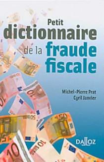 Petit dictionnaire de la fraude fiscale (mini format)