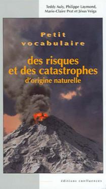 Petit vocabulaire des risques et des catastrophes naturels