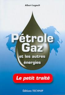 Pétrole - Gaz : et les autres énergies