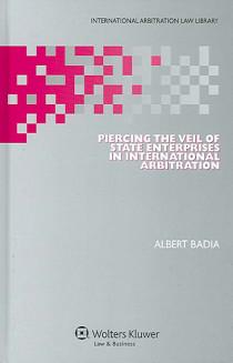 Piercing the Veil of State Enterprises in International Arbitration