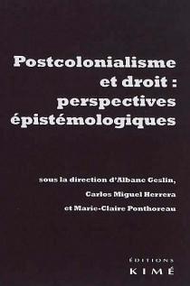 Postcolonialisme et droit : perspectives épistémologiques