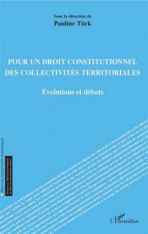Pour un droit constitutionnel des collectivités territoriales