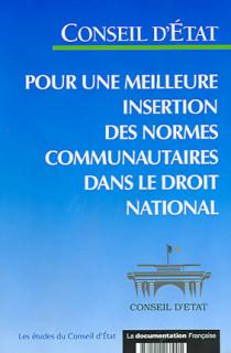 Pour une meilleure insertion des normes communautaires dans le droit national