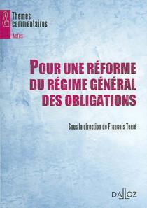 Pour une réforme du régime général des obligations