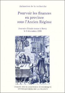 Pourvoir les finances en province sous l'Ancien Régime