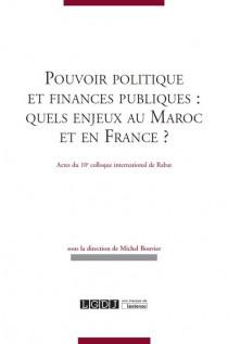 Pouvoirs politiques et finances publiques : quels enjeux au Maroc et en France ?