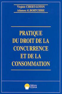 Pratique du droit de la concurrence et de la consommation