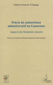 Précis de contentieux administratif au Cameroun