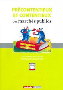Précontentieux et contentieux des marchés publics