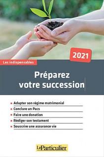 Préparez votre succession 2021
