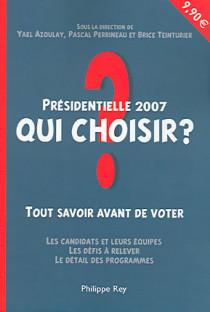 Présidentielles 2007 : qui choisir ?