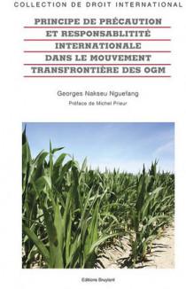 Principe de précaution et responsabilité internationale dans le mouvement transfrontière des organismes génétiquement modifiés