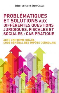 Problématiques et solutions aux différentes questions juridiques, fiscales et sociales : cas pratiques