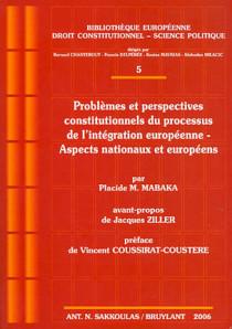 Problèmes et perspectives constitutionnels du processus de l'intégration européenne - Aspects nationaux et européens N°5