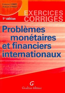 Problèmes monétaires et financiers internationaux