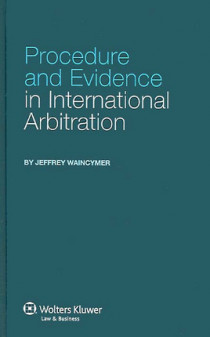 Procedure and Evidence in International Arbitration