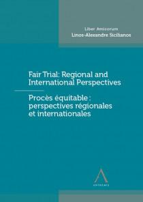 Procès équitable : perspectives régionales et internationales / Fair Trial : Regional and International Perspectives