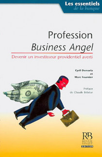 Profession : business angels