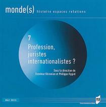 Profession, juristes internationalistes ?