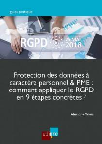 Protection des données à caractère personnel & PME : comment appliquer le RGPD en 9 étapes concrètes ?